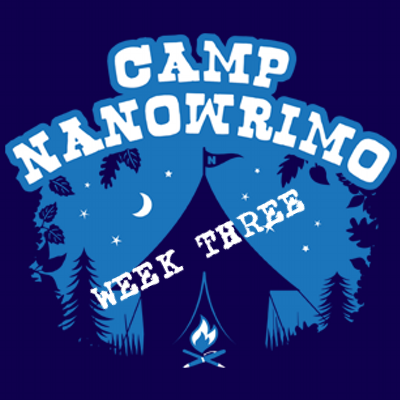 Camp Nanowrimo: Week Three
