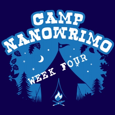 Camp Nanowrimo: Week Four